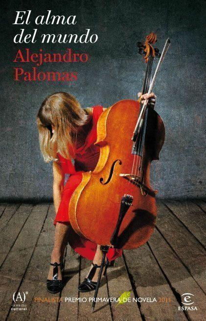 el alma del mundo (finalista premio primavera 2011)-alejandro palomas-9788467036190
