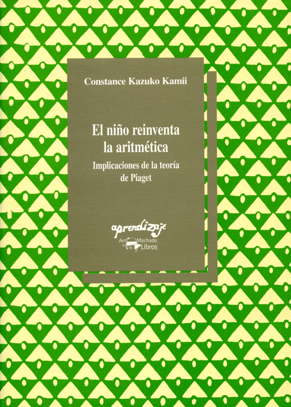 el niño reinventa la aritmerica: implicaciones de la teoria de pi aget (2ª ed.)-constance kamii-9788477744290