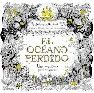 EL OCEANO PERDIDO: UNA AVENTURA PARA COLOREAR | JOHANNA BASFORD ...