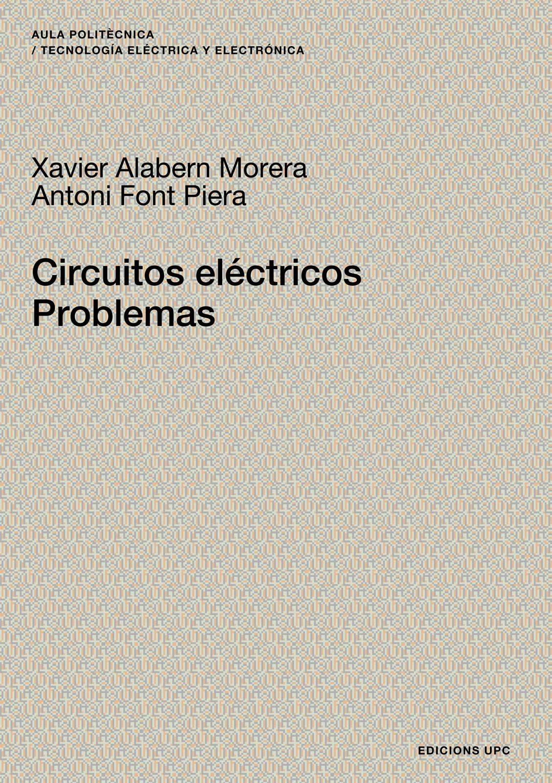 Circuitos Electricos: Problemas por Xavier Alabern Morera epub
