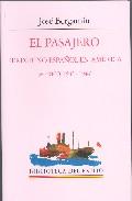 El Pasajero: Peregrino Español En America (mexico, 1943-1944) por Jose Bergamin