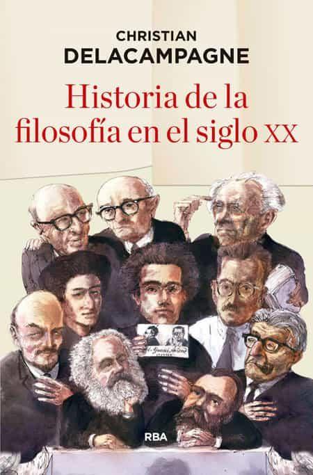 historia de la filosofía en el siglo xx-christian delacampagne-9788490565490