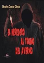 El Heredero Del Trono De Averno por Socrates Garcia Gomez epub