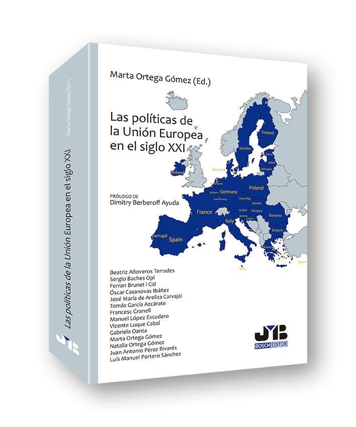 las politicas de la union europea en el siglo xxi-marta ortega gomez-9788494607790