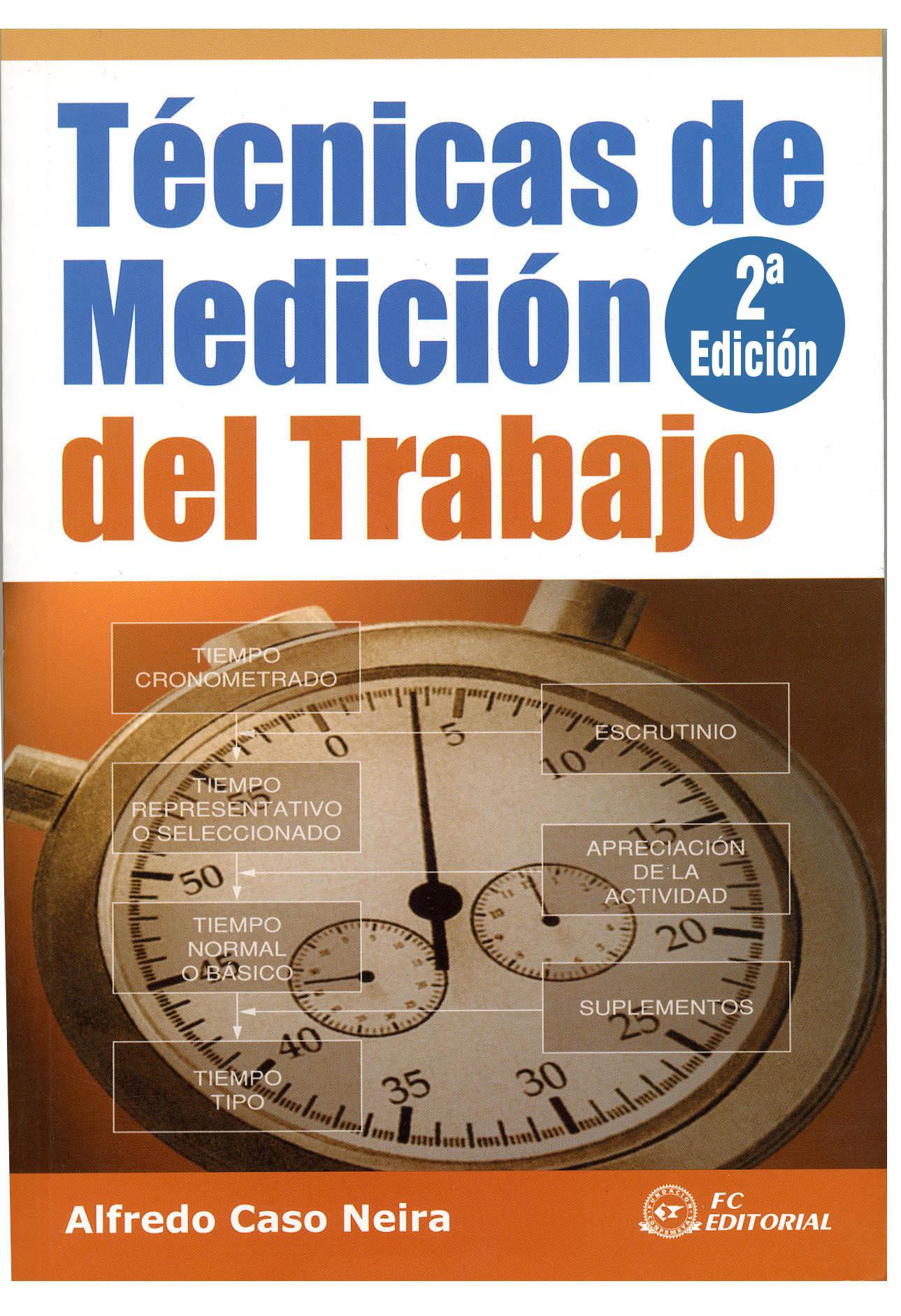 Tecnicas De Medicion Del Trabajo (2ª Ed.) por Alfredo Caso Neira epub