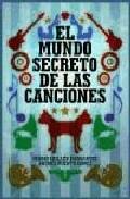 El Mundo Secreto De Las Canciones por Sergio Guillen Barrantes;                                                                                    Andres Puente Gomez epub