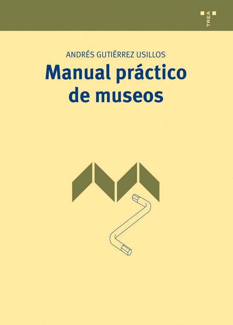 manual practico de museos-andres gutierrez usillos-9788497046190
