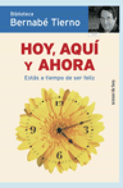 Hoy, Aquí Y Ahora   por Bernabe Tierno