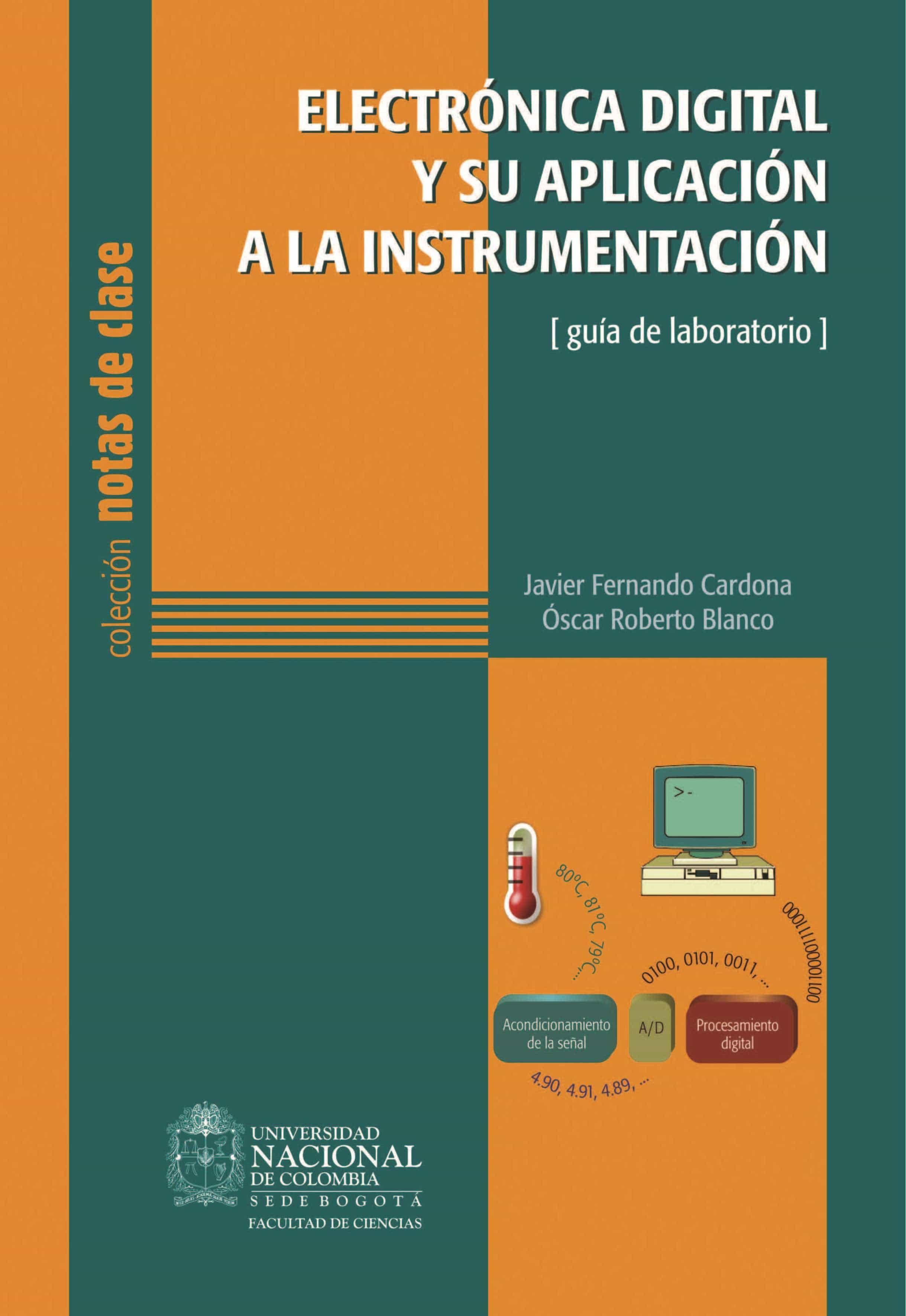 ELECTRÓNICA DIGITAL Y SU APLICACIÓN A LA INSTRUMENTACIÓN: GUÍA DE ...