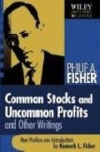 common stocks and uncommon profits and other writings kenneth l. fisher 9780471445500
