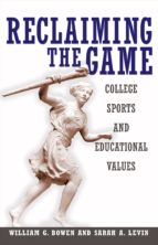 reclaiming the game (ebook) william g. bowen sarah a. levin 9781400840700