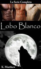 lobo blanco (la serie completa) (ebook)-k. matthew-9781507193600
