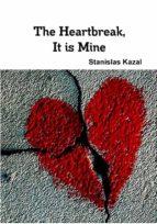 the heartbreak, it is mine (ebook)-9781547505500