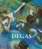edgar degas (ebook)-edgar degas- nathalia brodskaya-9781783102600
