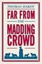 far from the madding crowd thomas hardy 9781847496300