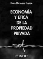 economia y etica de la propiedad privada hans hermann hoppe 9781909870000