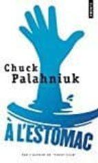 a l estomac-chuck palahniuk-9782757856000