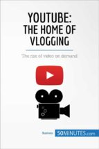 youtube: the home of vlogging (ebook)  50minutes.com 9782808002400