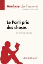 le parti pris des choses de francis ponge (analyse de l'œuvre) (ebook)  lepetitlittéraire.fr 9782808006200