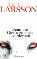 denn die gier wird euch verderben (ebook) asa larsson 9783641083700
