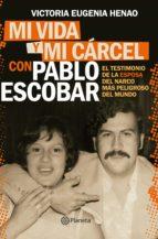 mi vida y mi cárcel con pablo escobar (edición mexicana) (ebook)-victoria eugenia henao-9786070756900