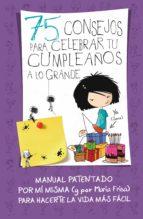 75 consejos para celebrar tu cumpleaños a lo grande (ebook)-maría frisa-9786071131300