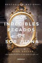 los indecibles pecados de sor juana (ebook)-kyra galvan-9786073172400