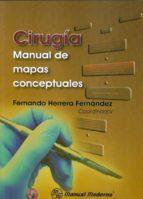 cirugia. manual de mapas conceptuales-fernando herrera fernandez-9786074483000