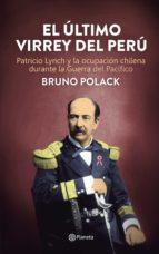 el último virrey del perú (ebook)-bruno polack-9786123191900