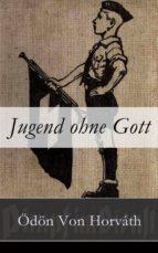JUGEND OHNE GOTT (VOLLSTÄNDIGE AUSGABE)