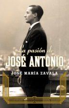 la pasión de josé antonio (ebook)-jose maria zavala-rodolfo saenz valiente-9788401347900