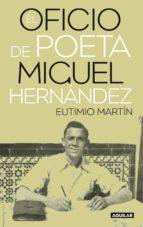 el oficio de poeta: miguel hernandez eutimio martino 9788403100800