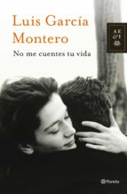 no me cuentes tu vida (ebook)-luis garcia montero-9788408034100