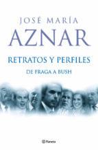 retratos y perfiles: de fraga a bush-jose maria aznar-9788408059400