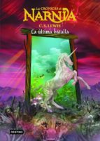 la ultima batalla (las cronicas de narnia 7)-clive staples lewis-9788408060000