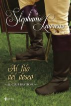 al filo del deseo (el club bastion 7) stephanie laurens 9788408114000