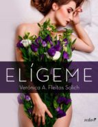 elígeme (ebook)-veronica a. fleitas solich-9788408154600