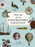 atlas de los exploradores españoles (2ª edición)-9788408186700