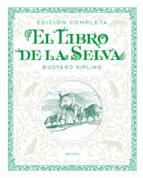 el libro de la selva. edicion completa-rudyard kipling-9788414011300