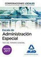 escala de administración especial. corporaciones locales. test del temario general-9788414205600