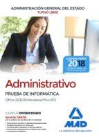 administrativo de la administracion general del estado (turno libre). prueba de informatica office 2010 professional plus sp2-9788414214800