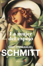 la mujer del espejo (ebook)-eric-emmanuel schmitt-9788415608400