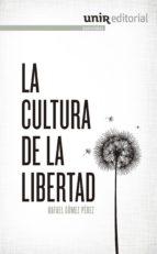 la cultura de la libertad-rafael gomez perez-9788415626800