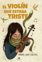 el violin que estaba triste-maria jose voltes-9788415943600