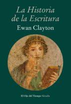 la historia de la escritura (ebook)-ewan clayton-9788416208500