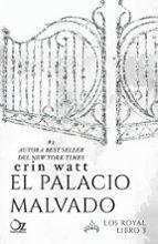 el palacio maldito (saga los royal 3) erin watt 9788416224500