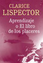 aprendizaje o el libro de los placeres-clarice lispector-9788416280100