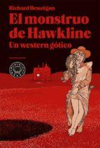 el monstruo de hawkline: un werten gotico-richard brautigan-9788416290000