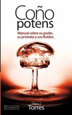 coño potens: manual sobre su poder, su prostata y sus fluidos diana j. torres 9788416350100