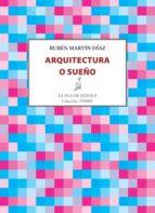 arquitectura o sueño (ebook)-ruben martin diaz-9788416469000